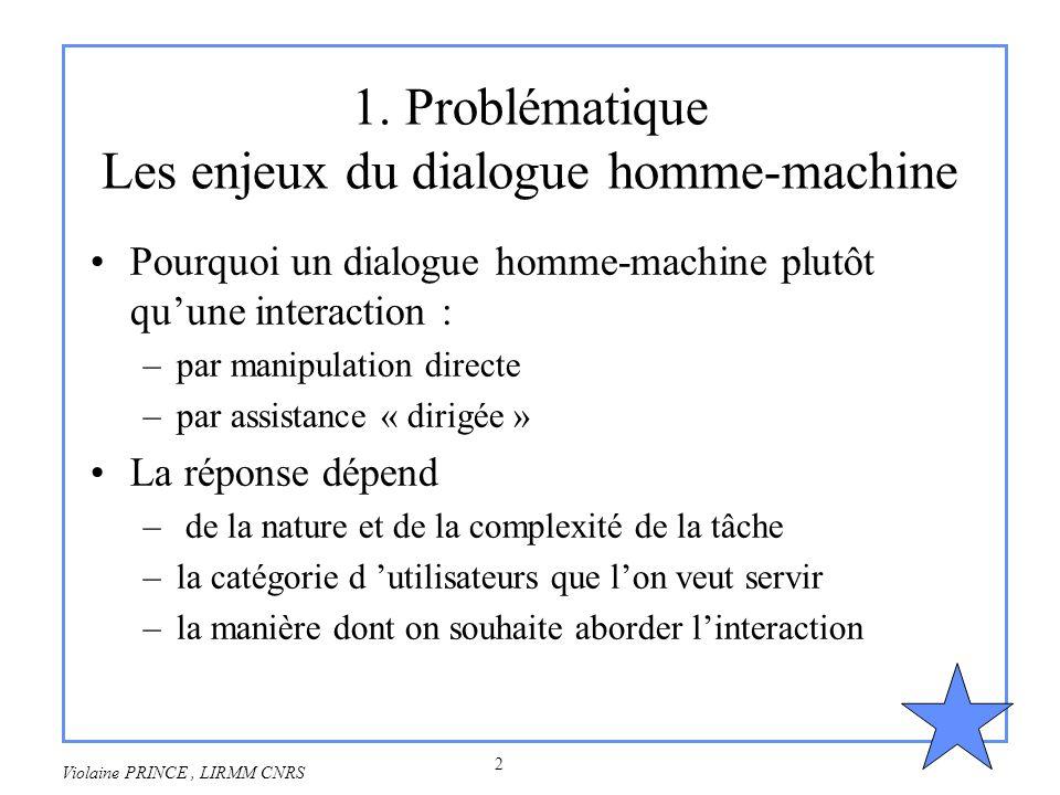 1. Problématique Les enjeux du dialogue homme-machine