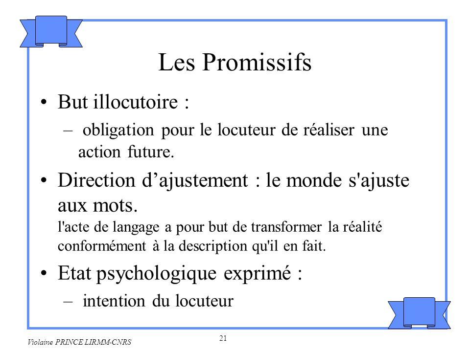 Les Promissifs But illocutoire :
