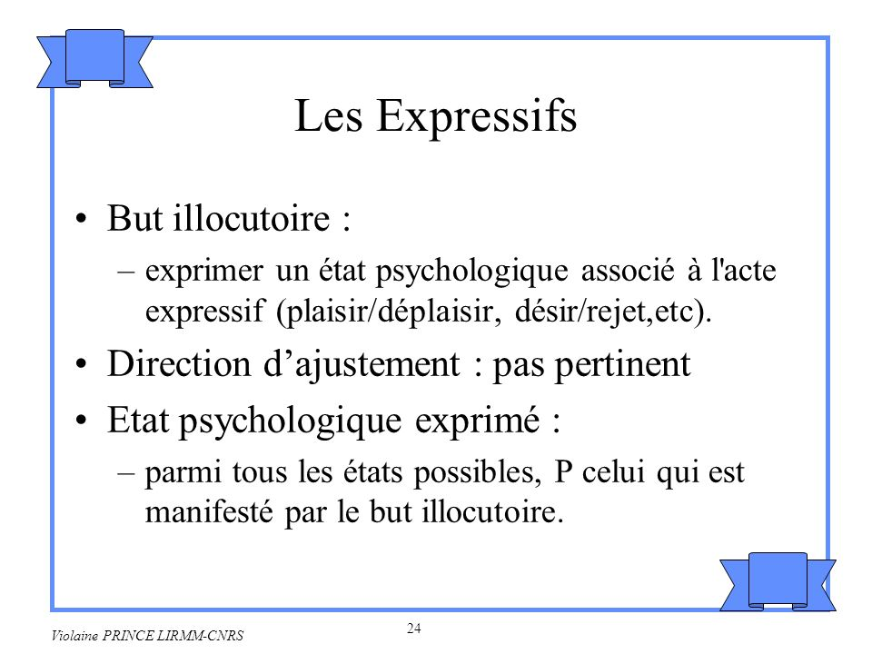 Les Expressifs But illocutoire :