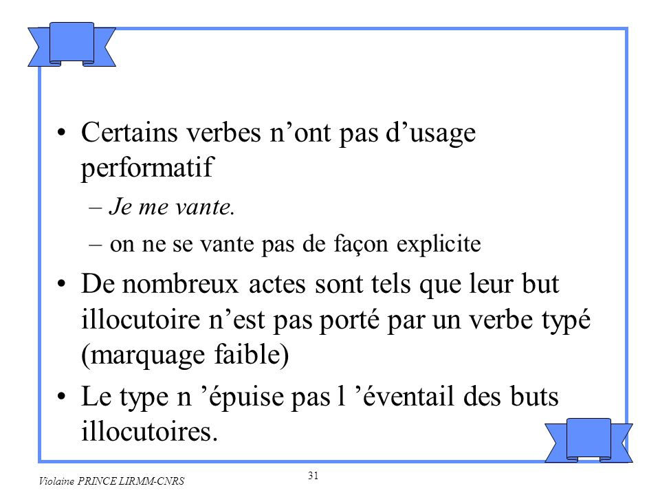 Certains verbes n'ont pas d'usage performatif