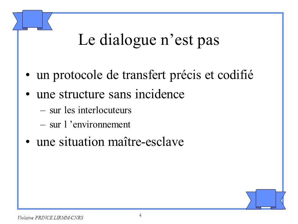 Le dialogue n'est pas un protocole de transfert précis et codifié