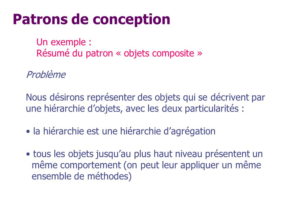 Patrons de conception Un exemple :