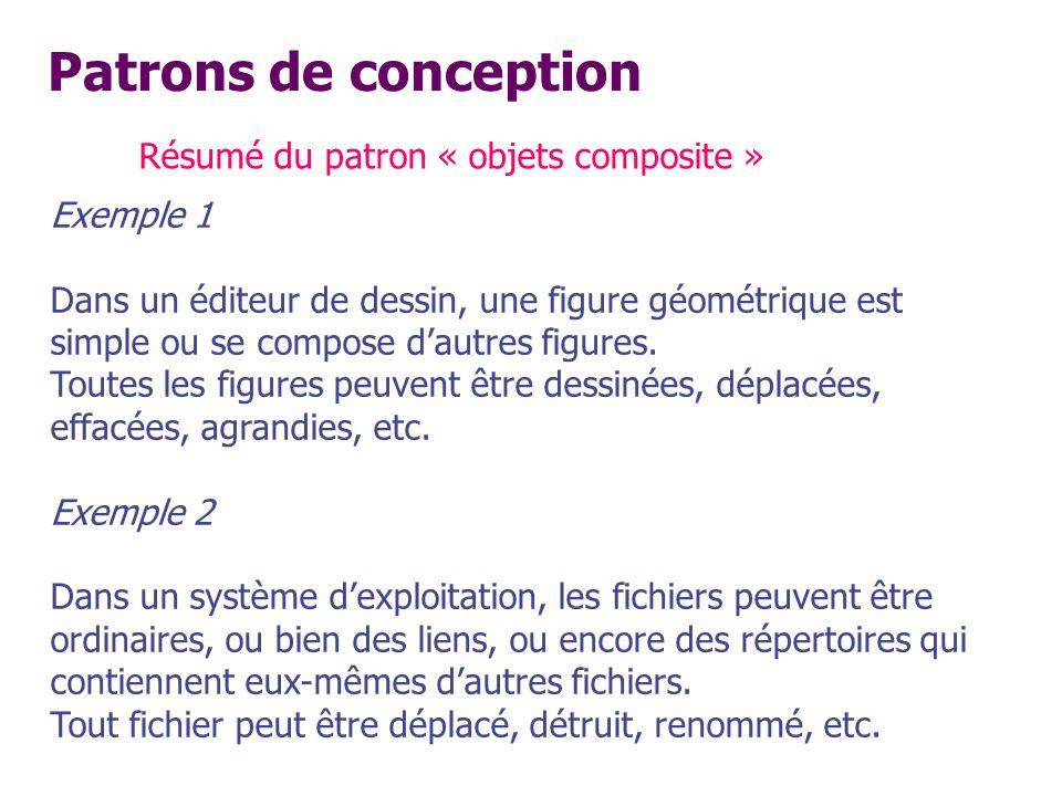 Patrons de conception Résumé du patron « objets composite » Exemple 1