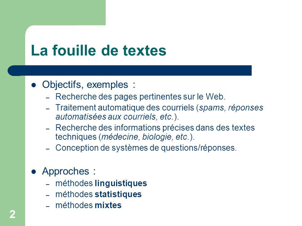 La fouille de textes Objectifs, exemples : Approches :