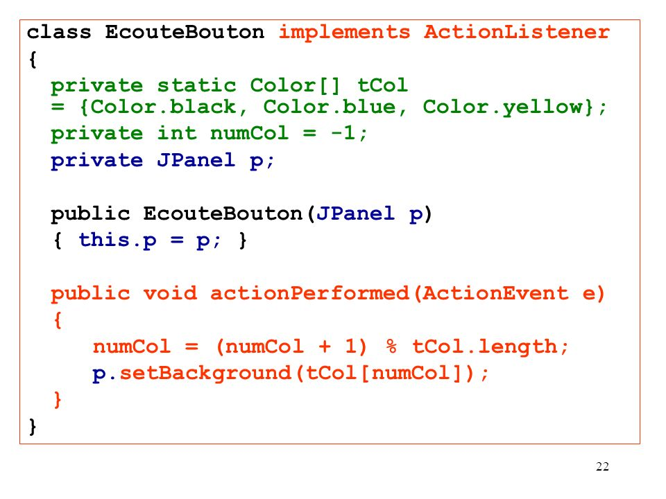 class EcouteBouton implements ActionListener