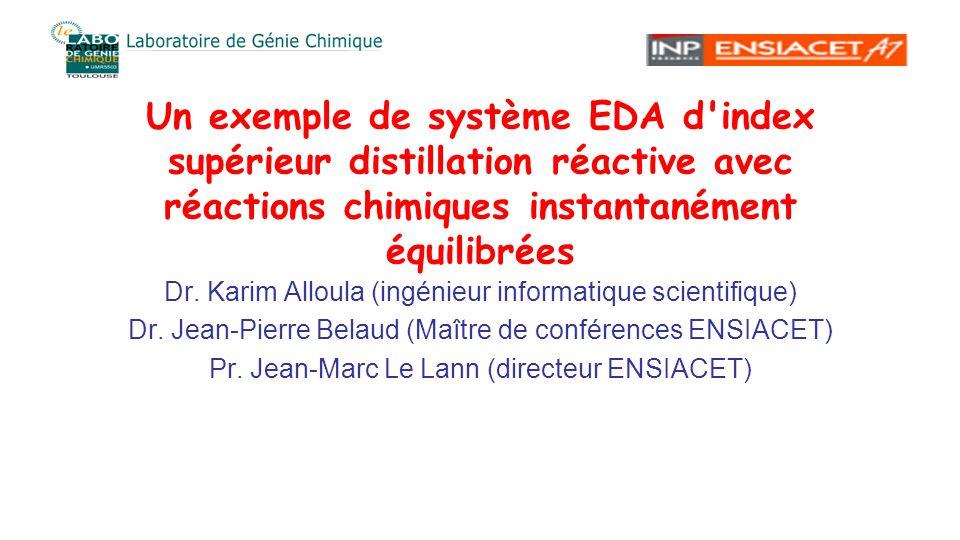 Un exemple de système EDA d index supérieur distillation réactive avec réactions chimiques instantanément équilibrées