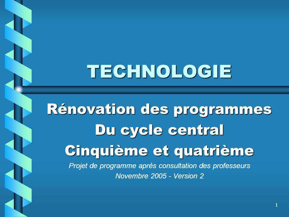 TECHNOLOGIE Rénovation des programmes Du cycle central