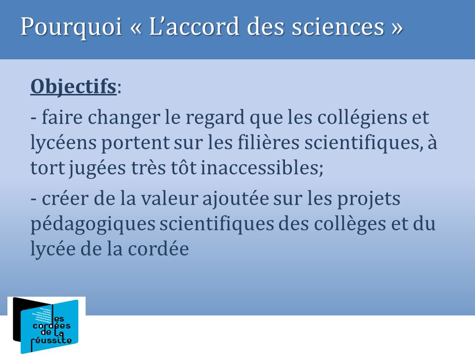 Pourquoi « L'accord des sciences »