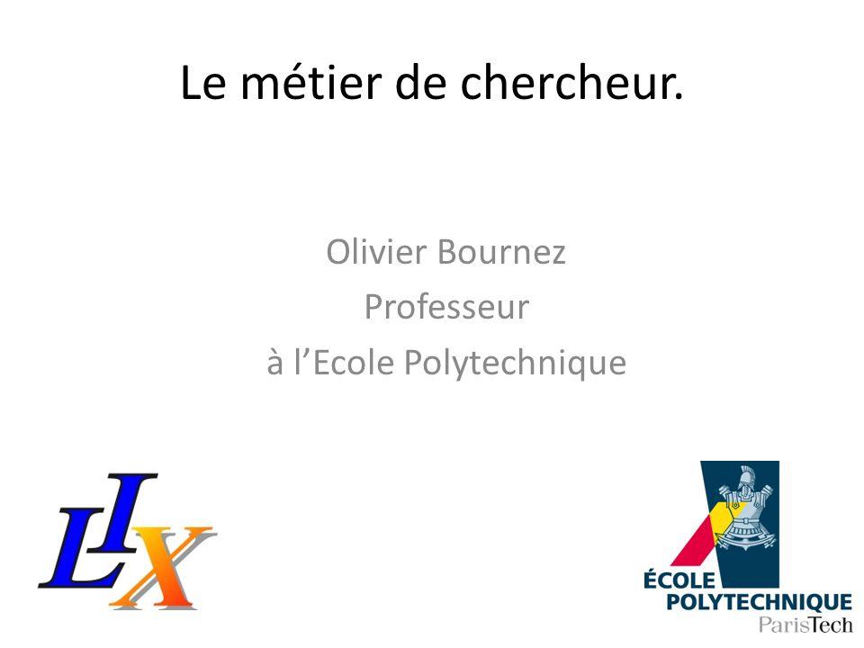Olivier Bournez Professeur à l'Ecole Polytechnique
