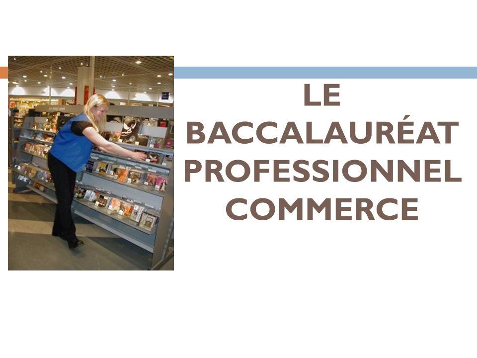 LE BACCALAURÉAT PROFESSIONNEL COMMERCE