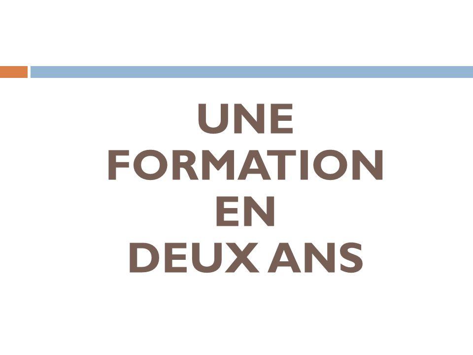 UNE FORMATION EN DEUX ANS