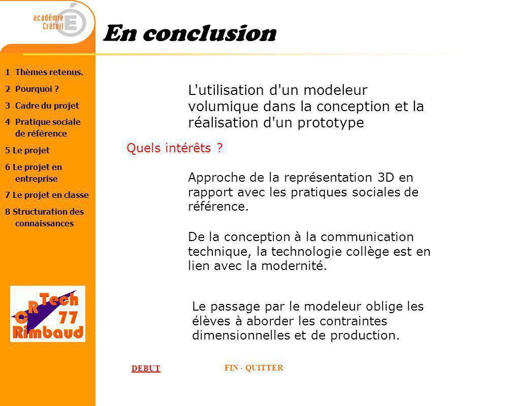 En conclusionL utilisation d un modeleur volumique dans la conception et la réalisation d un prototype.