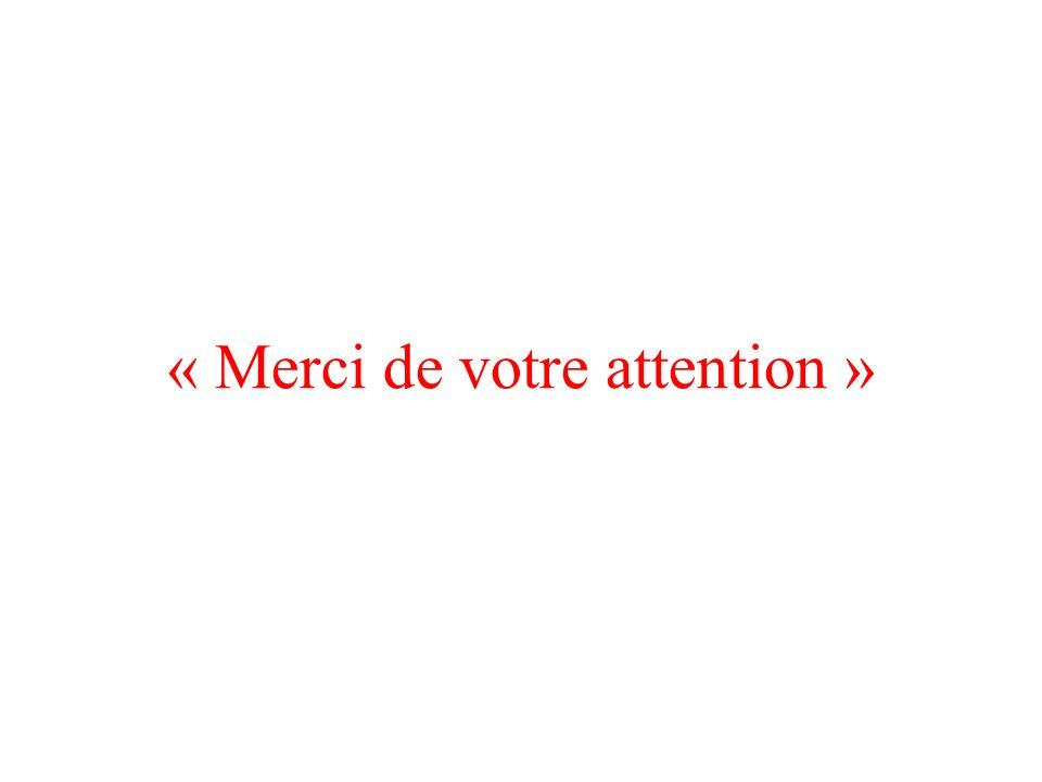 « Merci de votre attention »