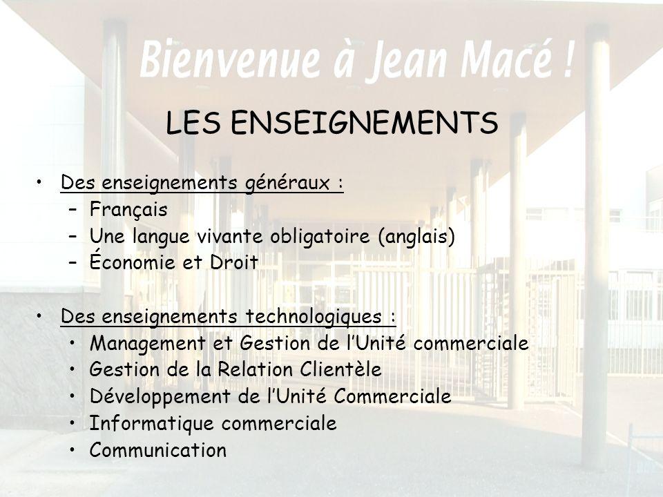 LES ENSEIGNEMENTS Des enseignements généraux : Français