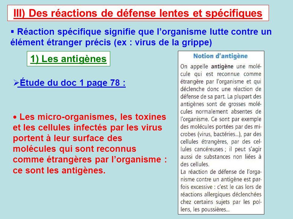III) Des réactions de défense lentes et spécifiques