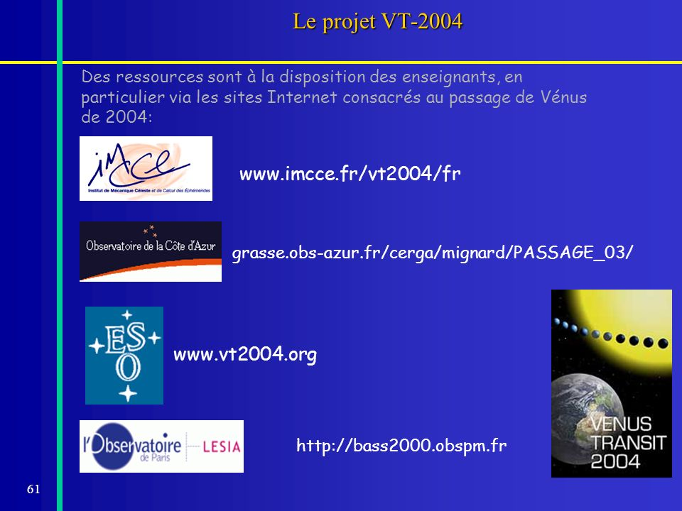 Le projet VT-2004 www.imcce.fr/vt2004/fr www.vt2004.org