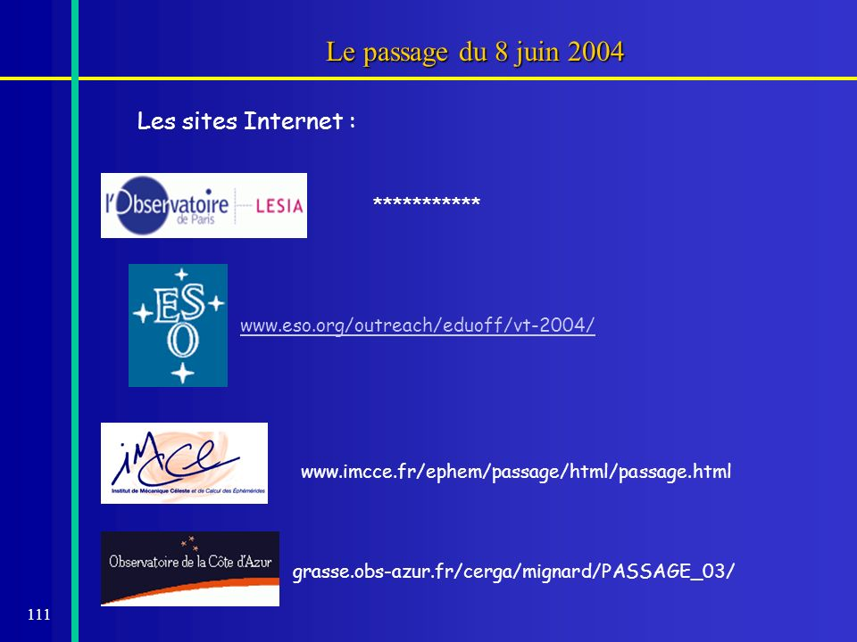 Le passage du 8 juin 2004 Les sites Internet : ***********
