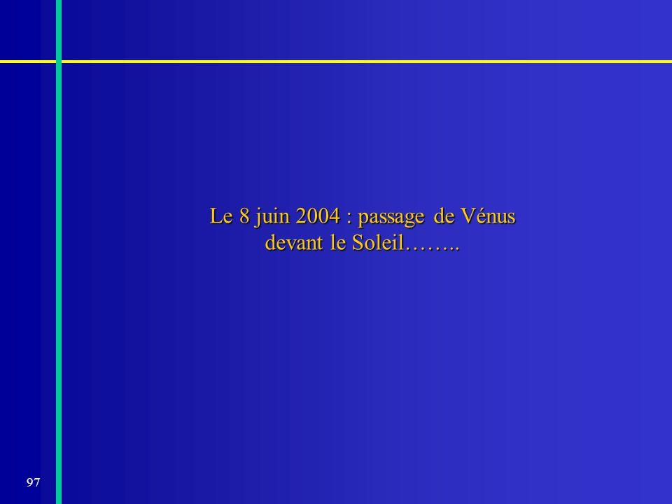 Le 8 juin 2004 : passage de Vénus devant le Soleil……..