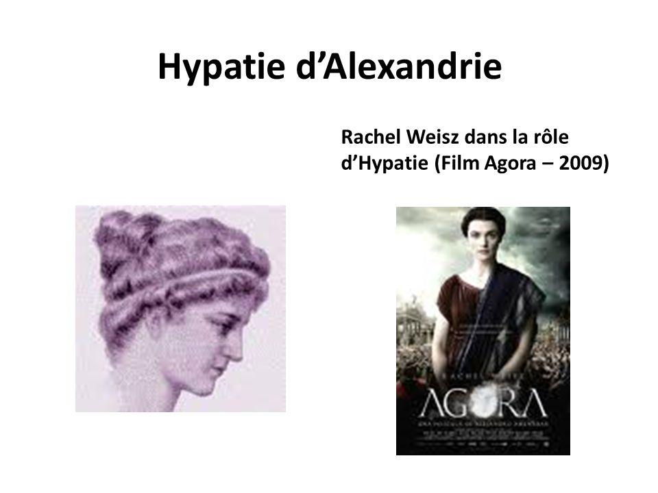 Hypatie d'Alexandrie Rachel Weisz dans la rôle d'Hypatie (Film Agora – 2009)