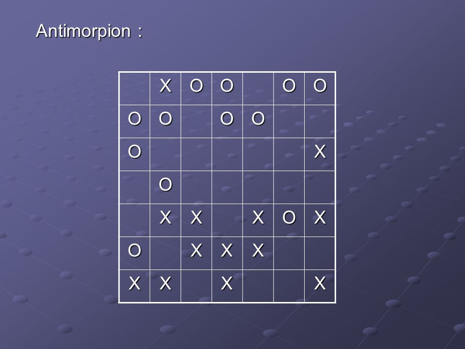 Antimorpion : X O