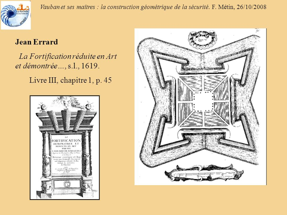 Jean Errard La Fortification réduite en Art et démontrée…, s.l., 1619. Livre III, chapitre 1, p. 45