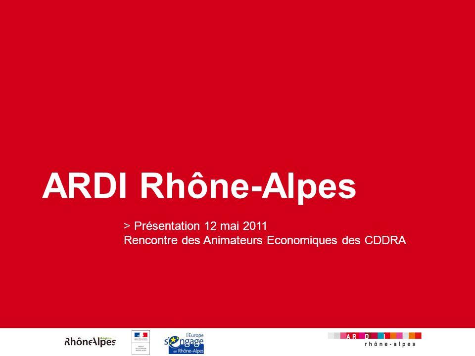 ARDI Rhône-Alpes > Présentation 12 mai 2011 Rencontre des Animateurs Economiques des CDDRA.