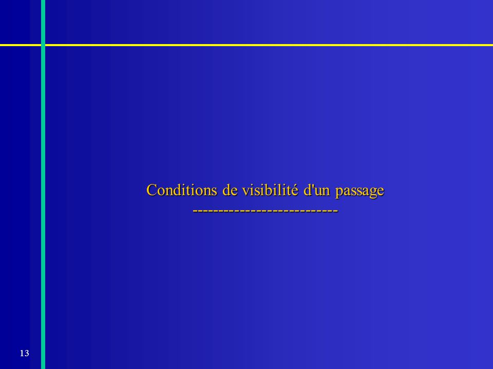 Conditions de visibilité d un passage ---------------------------