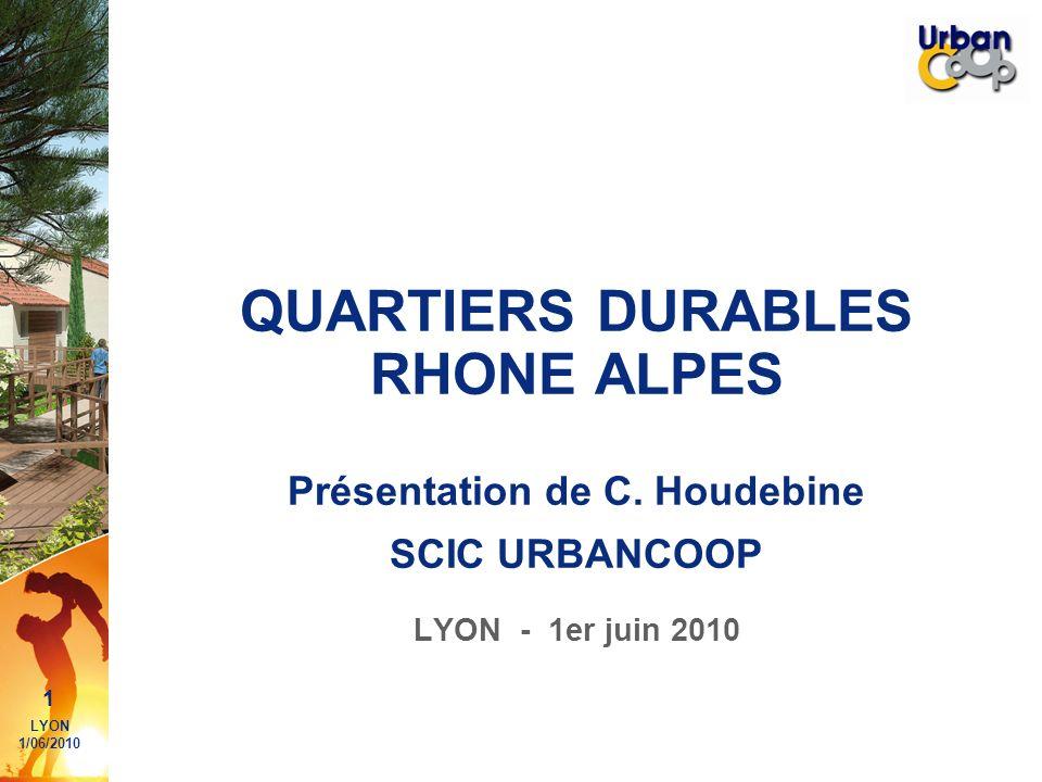 QUARTIERS DURABLES RHONE ALPES Présentation de C