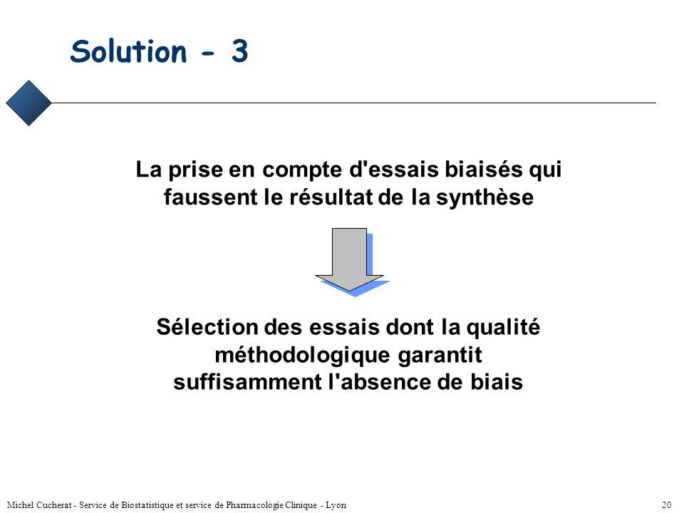 Solution - 3La prise en compte d essais biaisés qui faussent le résultat de la synthèse.