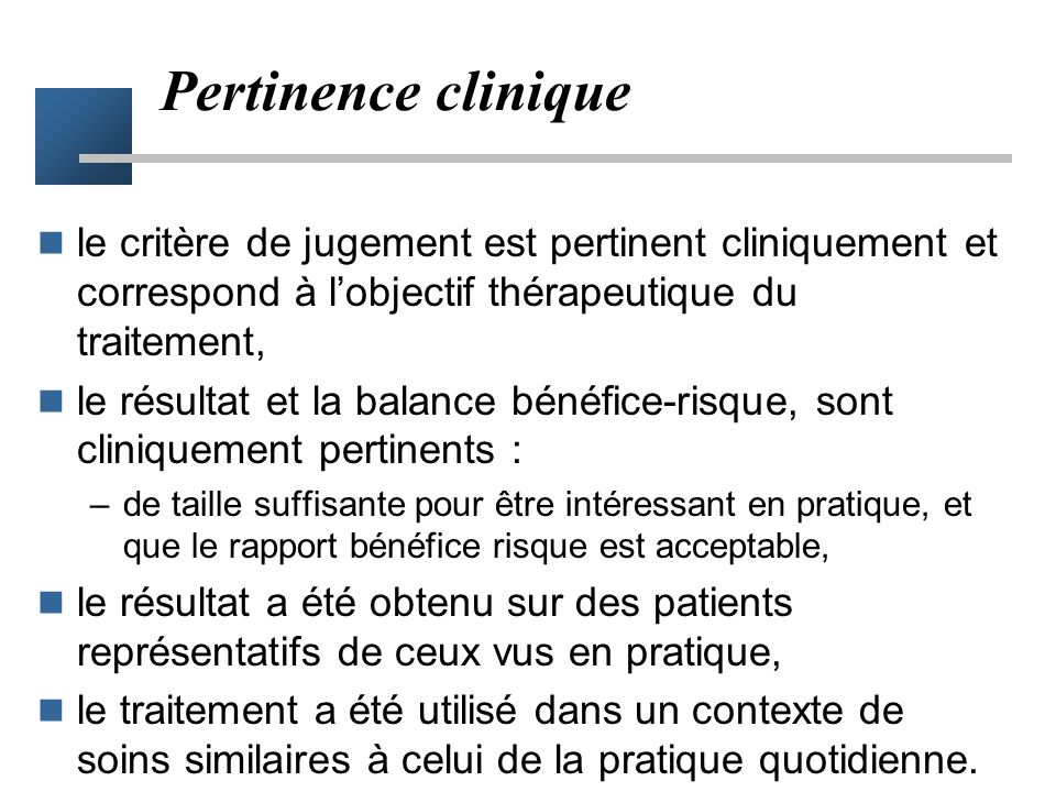 Pertinence clinique le critère de jugement est pertinent cliniquement et correspond à l'objectif thérapeutique du traitement,