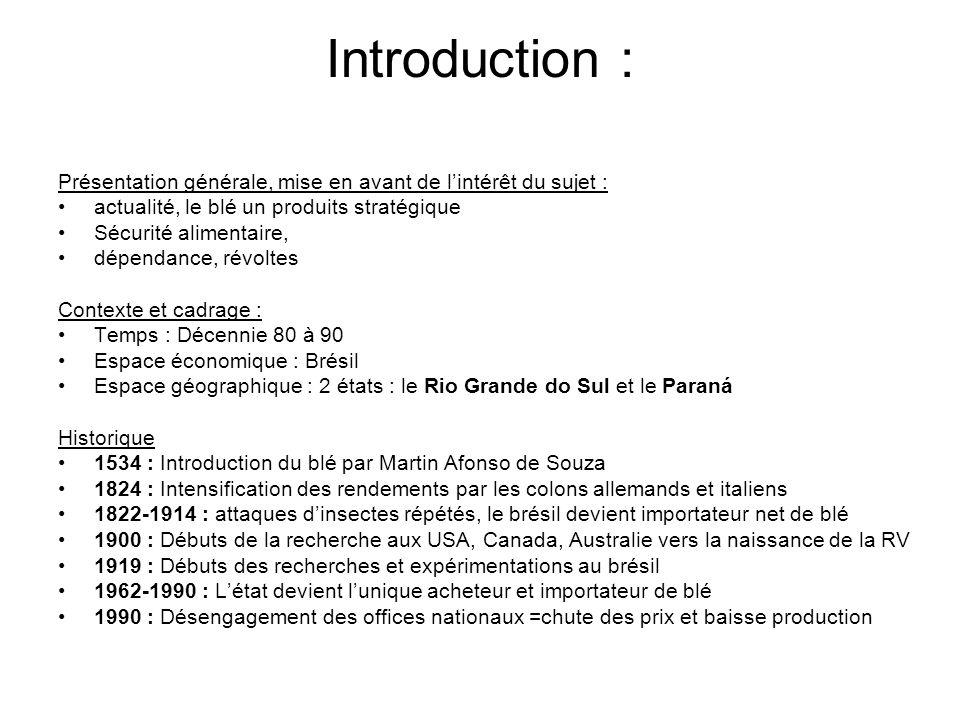 Introduction : Présentation générale, mise en avant de l'intérêt du sujet : actualité, le blé un produits stratégique.