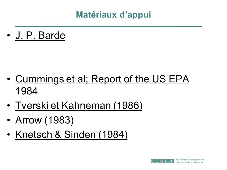 Cummings et al; Report of the US EPA 1984 Tverski et Kahneman (1986)
