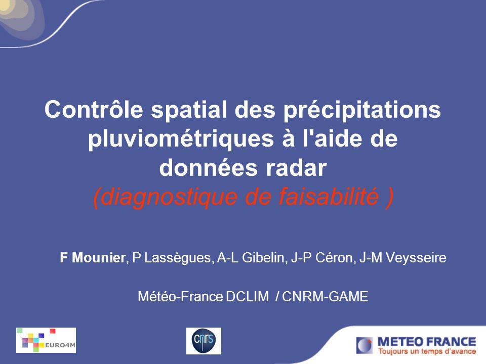 Contrôle spatial des précipitations pluviométriques à l aide de données radar (diagnostique de faisabilité )