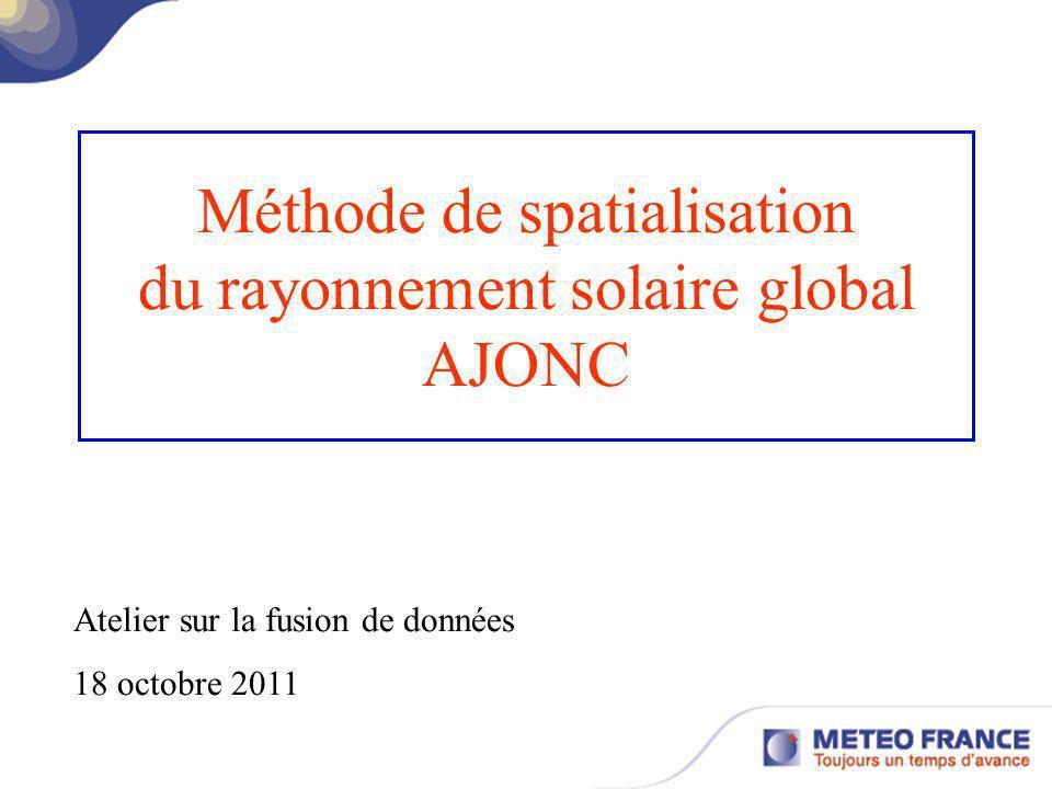 Méthode de spatialisation du rayonnement solaire global AJONC