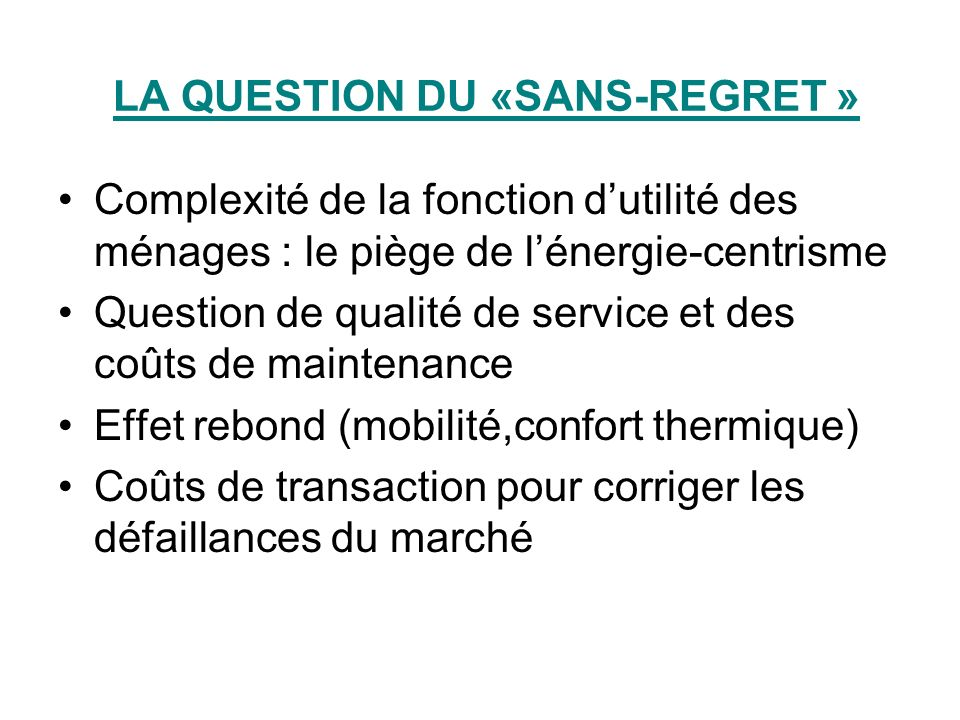 LA QUESTION DU «SANS-REGRET »