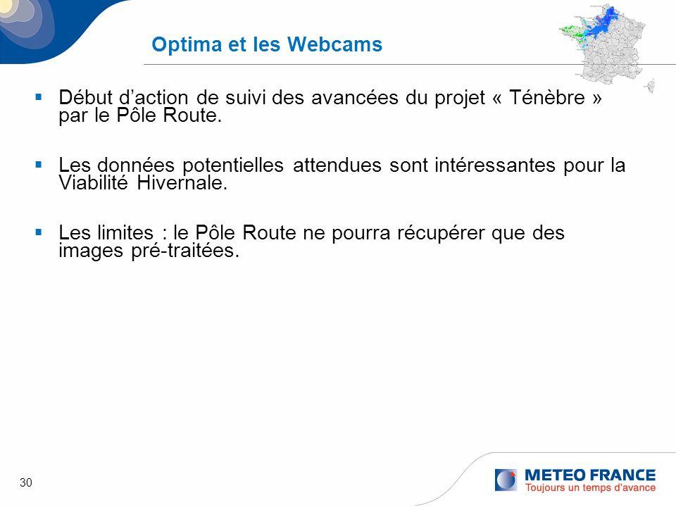 Optima et les Webcams Début d'action de suivi des avancées du projet « Ténèbre » par le Pôle Route.