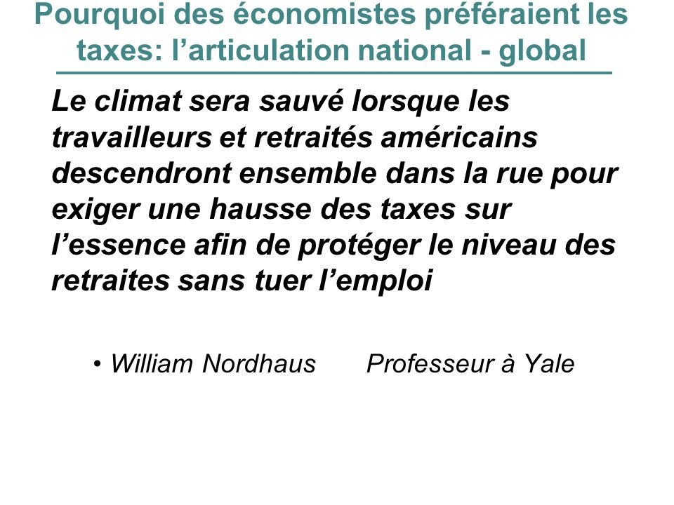 Pourquoi des économistes préféraient les taxes: l'articulation national - global