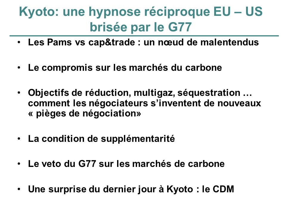 Kyoto: une hypnose réciproque EU – US brisée par le G77