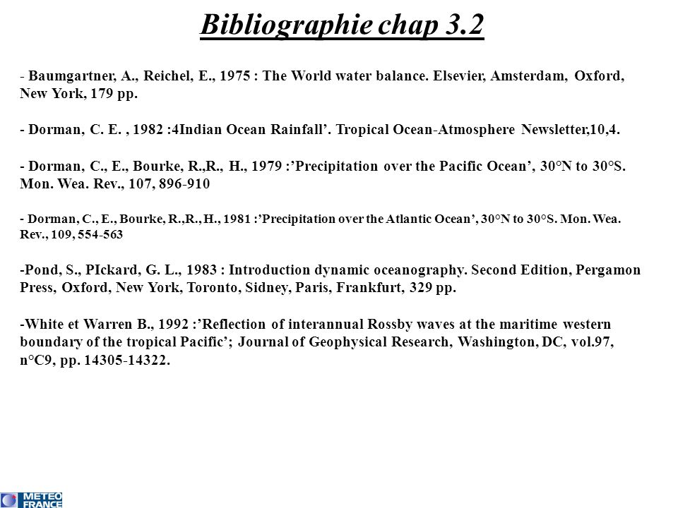 Bibliographie chap 3.2 - Baumgartner, A., Reichel, E., 1975 : The World water balance. Elsevier, Amsterdam, Oxford, New York, 179 pp.