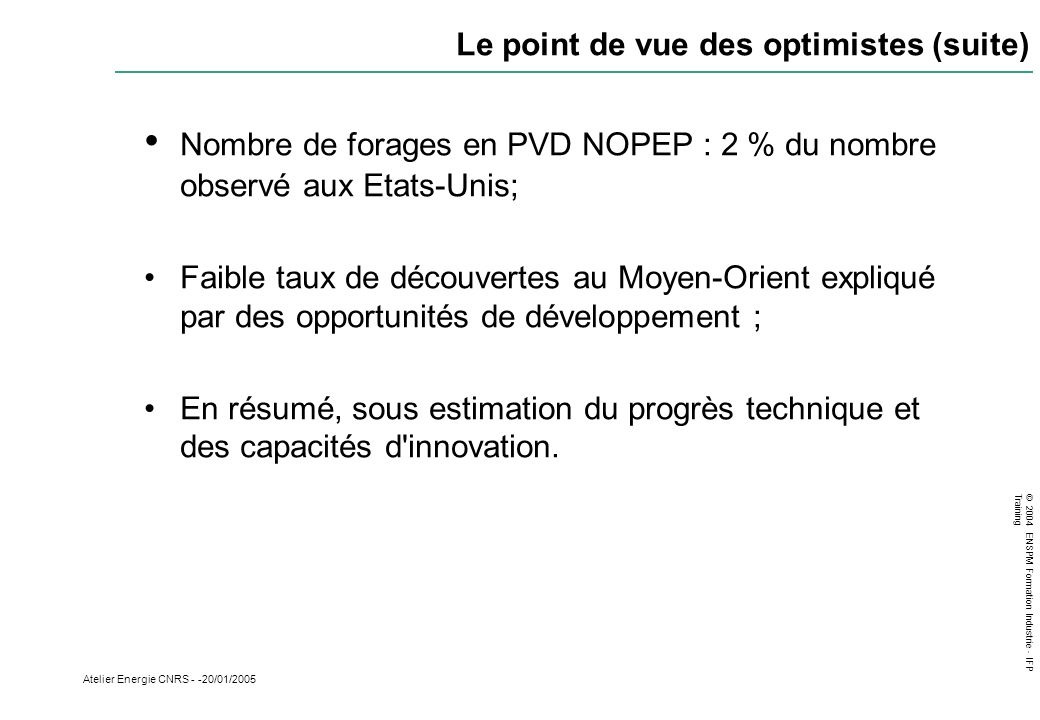 Le point de vue des optimistes (suite)