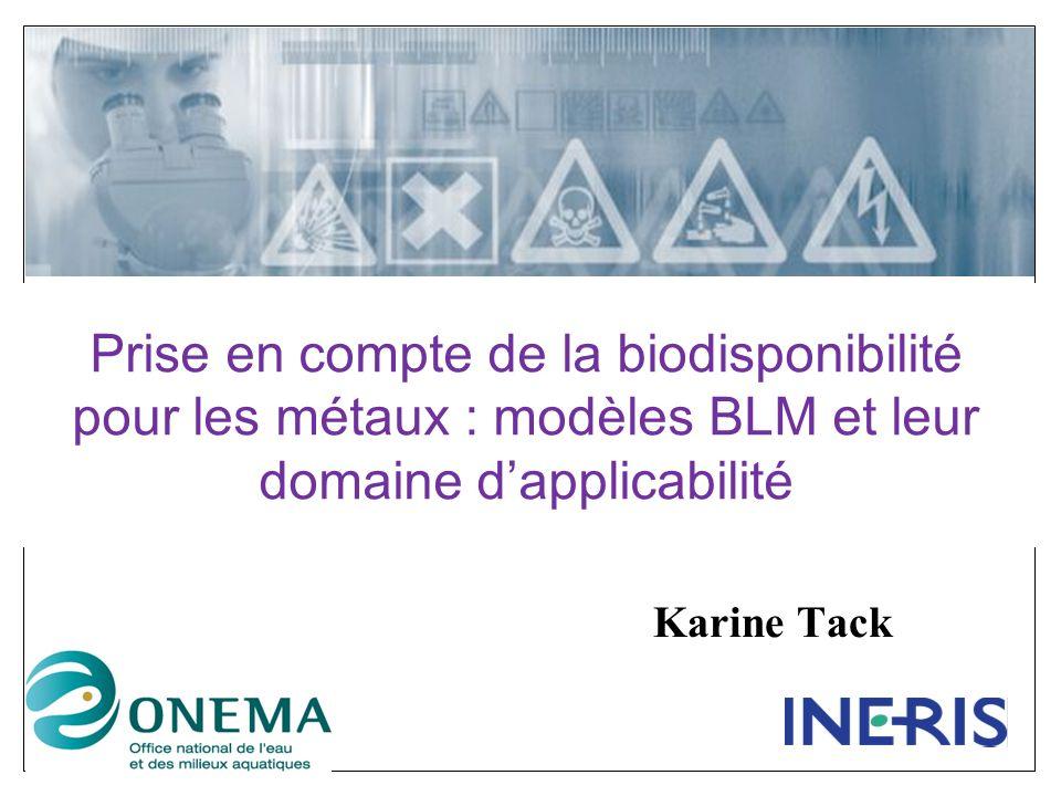 Prise en compte de la biodisponibilité pour les métaux : modèles BLM et leur domaine d'applicabilité