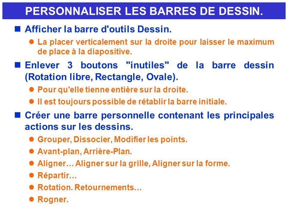 PERSONNALISER LES BARRES DE DESSIN.