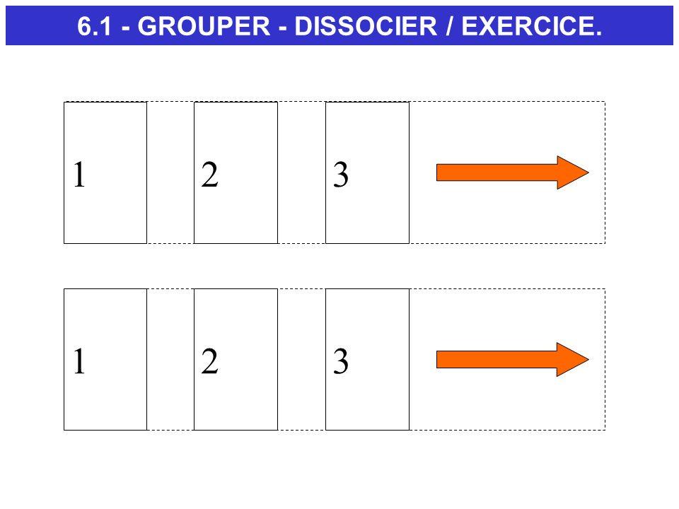 6.1 - GROUPER - DISSOCIER / EXERCICE.
