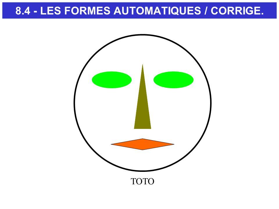 8.4 - LES FORMES AUTOMATIQUES / CORRIGE.
