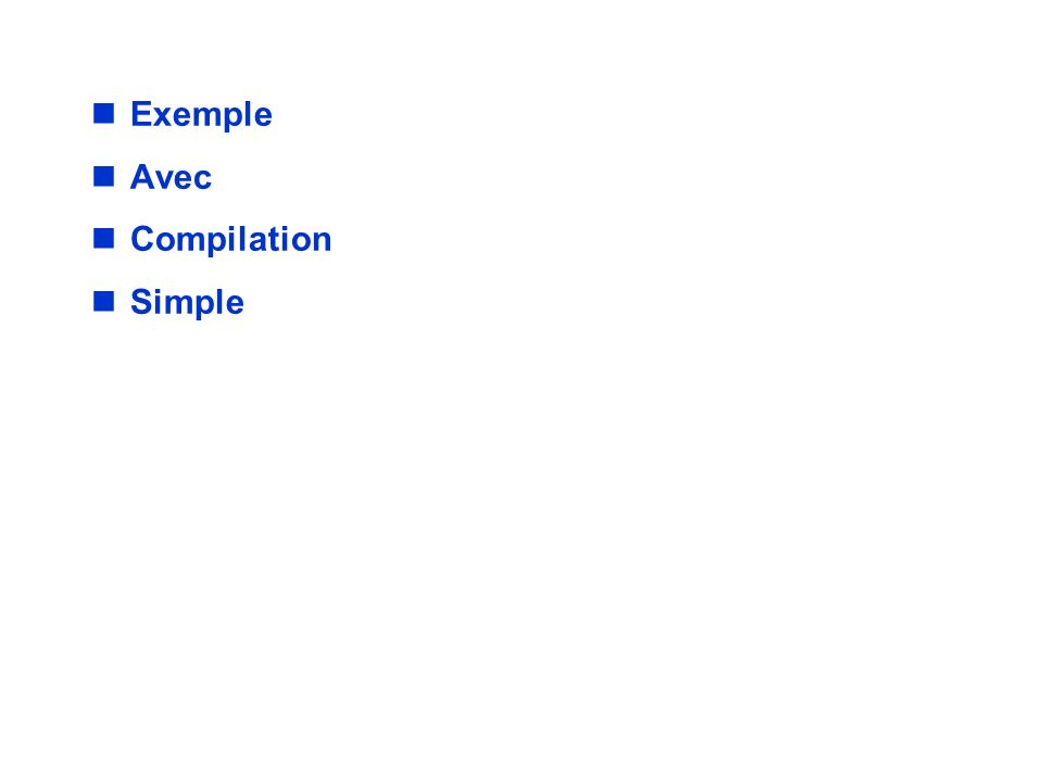 COMPILATION STANDARD. Exemple Avec Compilation Simple