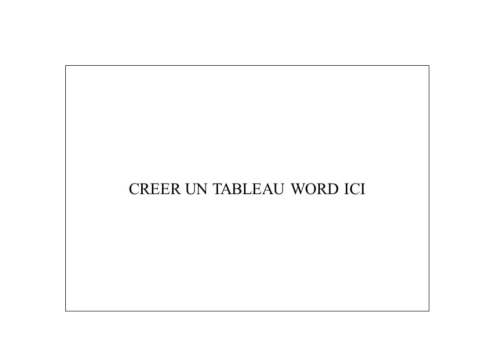 1.1 - TABLEAU WORD / EXERCICE.
