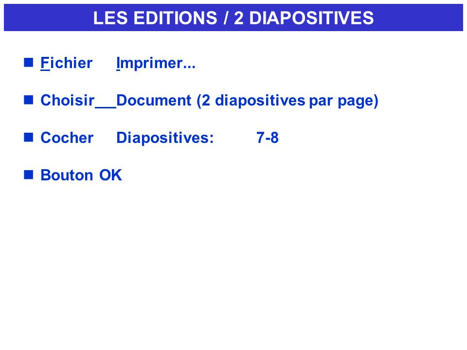 LES EDITIONS / 2 DIAPOSITIVES