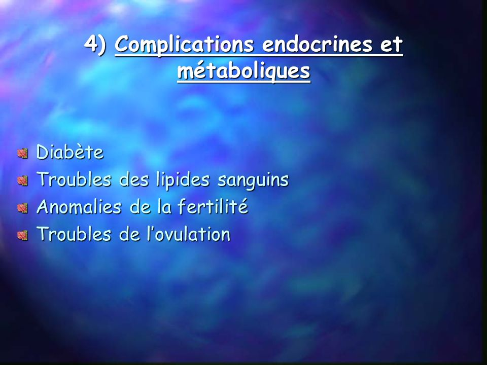4) Complications endocrines et métaboliques