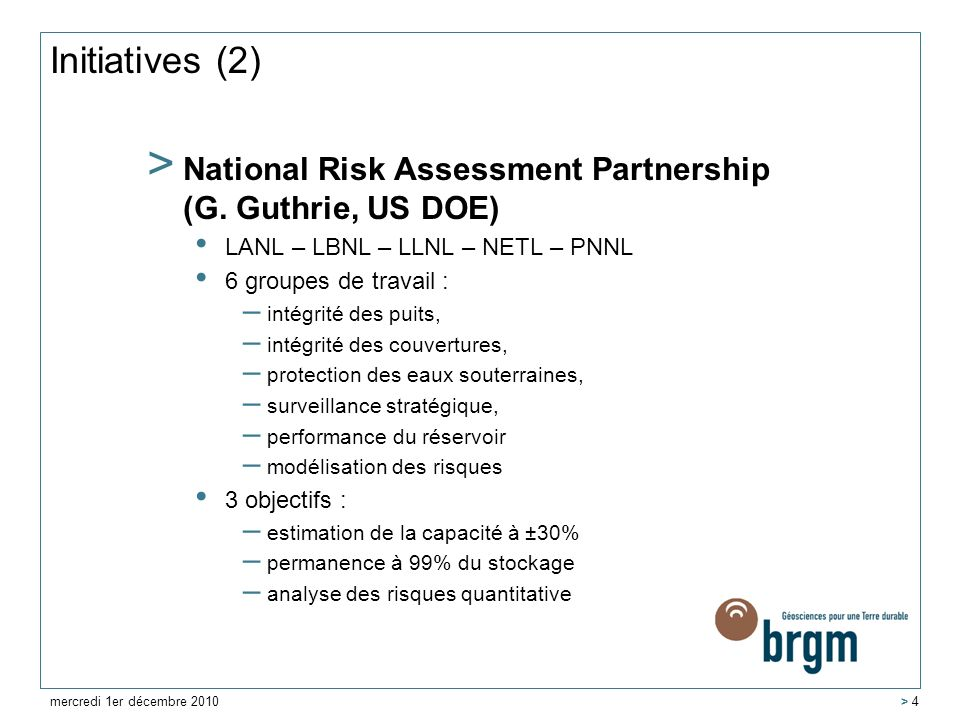 Initiatives (2) National Risk Assessment Partnership (G. Guthrie, US DOE) LANL – LBNL – LLNL – NETL – PNNL.