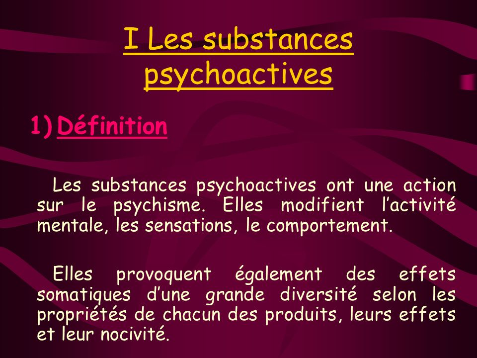 I Les substances psychoactives